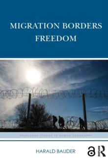 Migration Borders Freedom, Paperback Book