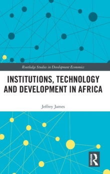 Institutions, Technology and Development in Africa, Hardback Book