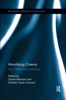 Moralizing Cinema : Film, Catholicism, and Power, Paperback Book
