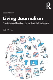 Living Journalism : Principles and Practices for an Essential Profession, Paperback / softback Book