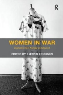 Women in War : Examples from Norway and Beyond, Paperback / softback Book