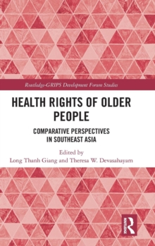 Health Rights of Older People : Comparative Perspectives in Southeast Asia, Hardback Book