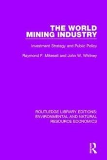 The World Mining Industry : Investment Strategy and Public Policy, Hardback Book