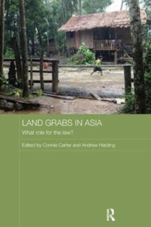 Land Grabs in Asia : What Role for the Law?, Paperback / softback Book