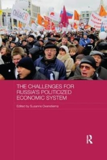 The Challenges for Russia's Politicized Economic System, Paperback / softback Book