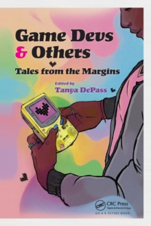 Game Devs & Others : Tales from the Margins, Paperback / softback Book