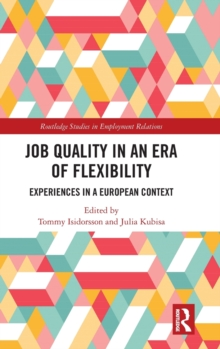 Job Quality in an Era of Flexibility : Experiences in a European Context, Hardback Book