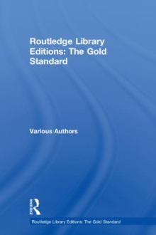 Routledge Library Editions: The Gold Standard, Hardback Book