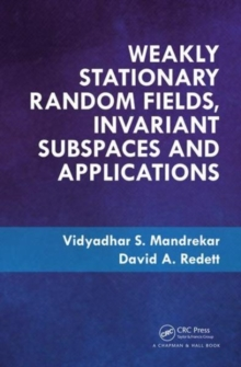Weakly Stationary Random Fields, Invariant Subspaces and Applications, Hardback Book