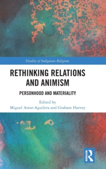 Rethinking Relations and Animism : Personhood and Materiality, Hardback Book