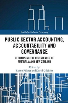 Public Sector Accounting, Accountability and Governance : Globalising the Experiences of Australia and New Zealand, Hardback Book