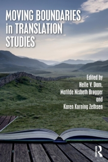 Moving Boundaries in Translation Studies, Paperback / softback Book