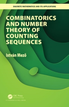 Combinatorics and Number Theory of Counting Sequences, Hardback Book
