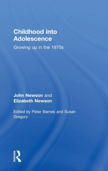 Childhood into Adolescence : Growing up in the 1970s, Hardback Book