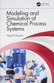 Modeling and Simulation of Chemical Process Systems, Hardback Book