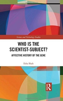 Who is the Scientist-Subject? : Affective History of the Gene, Hardback Book