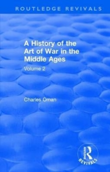 : A History of the Art of War in the Middle Ages (1978) : Volume 2 1278-1485, Hardback Book