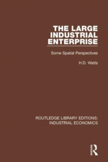 The Large Industrial Enterprise : Some Spatial Perspectives, Hardback Book