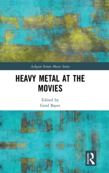Heavy Metal at the Movies, Hardback Book