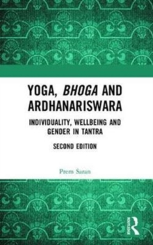 Yoga, Bhoga and Ardhanariswara : Individuality, Wellbeing and Gender in Tantra, Paperback / softback Book
