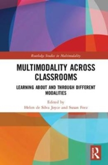 Multimodality Across Classrooms : Learning About and Through Different Modalities, Hardback Book