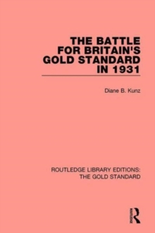 The Battle for Britain's Gold Standard in 1931, Hardback Book