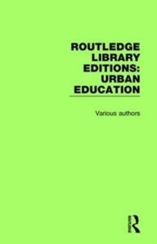 Routledge Library Editions: Urban Education, Hardback Book