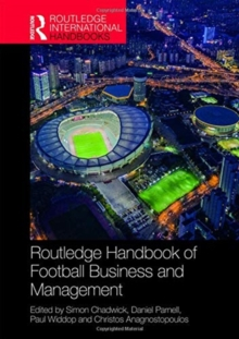 Routledge Handbook of Football Business and Management, Hardback Book