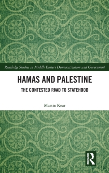 Hamas and Palestine : The Contested Road to Statehood, Hardback Book