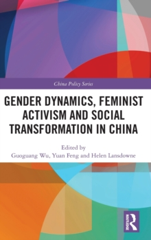 Gender Dynamics, Feminist Activism and Social Transformation in China, Hardback Book