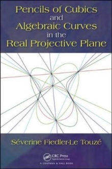 Pencils of Cubics and Algebraic Curves in the Real Projective Plane, Paperback / softback Book
