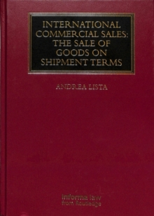 International Commercial Sales: The Sale of Goods on Shipment Terms, Hardback Book