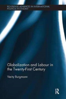 Globalization and Labour in the Twenty-First Century, Paperback Book