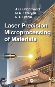 Laser Precision Microprocessing of Materials, Hardback Book