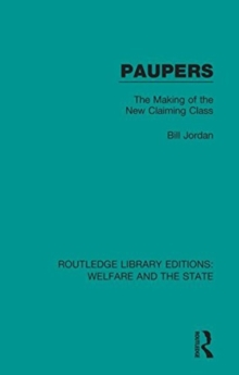 Paupers : The Making of the New Claiming Class, Hardback Book