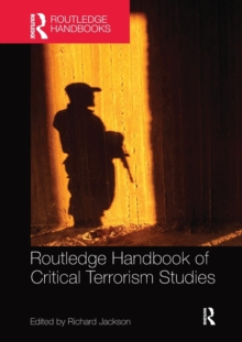 Routledge Handbook of Critical Terrorism Studies, Paperback / softback Book