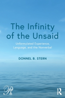 The Infinity of the Unsaid : Unformulated Experience, Language, and the Nonverbal, Paperback / softback Book