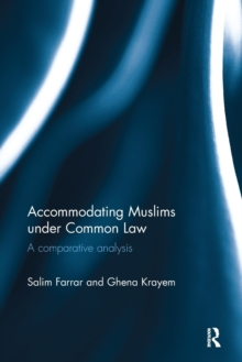 Accommodating Muslims under Common Law : A Comparative Analysis, Paperback / softback Book