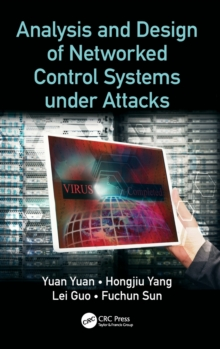 Analysis and Design of Networked Control Systems under Attacks, Hardback Book