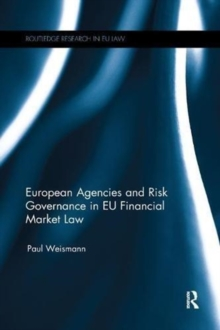 European Agencies and Risk Governance in EU Financial Market Law, Paperback / softback Book
