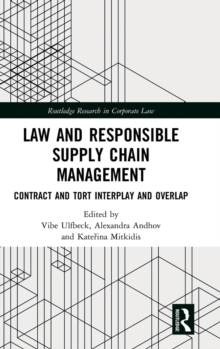 Law and Responsible Supply Chain Management : Contract and Tort Interplay and Overlap, Hardback Book