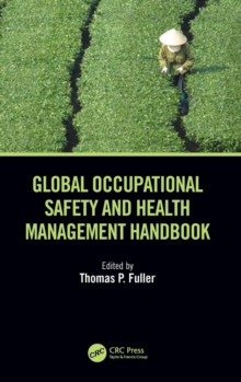 Global Occupational Safety and Health Management Handbook, Hardback Book