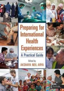 Preparing for International Health Experiences : A Practical Guide, Paperback / softback Book