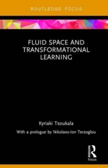 Fluid Space and Transformational Learning, Hardback Book