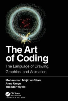 The Art of Coding : The Language of Drawing, Graphics, and Animation, Paperback / softback Book