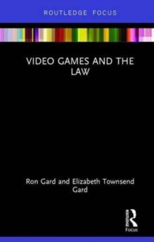 Video Games and the Law, Hardback Book