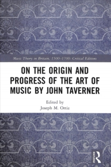On the Origin and Progress of the Art of Music by John Taverner, Hardback Book