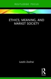 Ethics, Meaning, and Market Society, Hardback Book