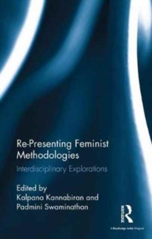 Re-Presenting Feminist Methodologies : Interdisciplinary Explorations, Hardback Book