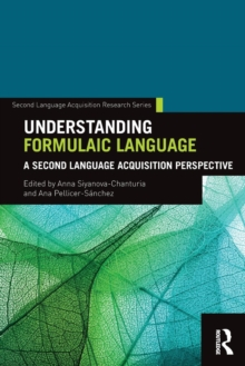 Understanding Formulaic Language : A Second Language Acquisition Perspective, Paperback / softback Book